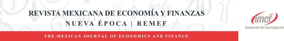 Revista Mexicana de Economía y Finanzas Nueva Época REMEF (The Mexican Journal of Economics and FInance)